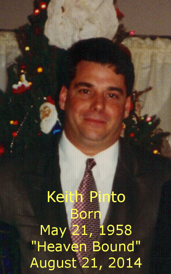 Keith Pinto May 21, 1958 - August 21, 2014